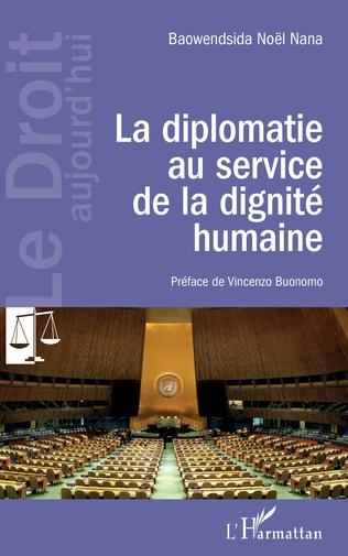 Couverture La diplomatie au service de la dignité humaine