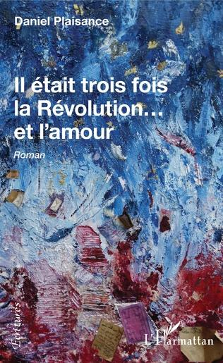 Couverture Il était trois fois la Révolution...et l'amour