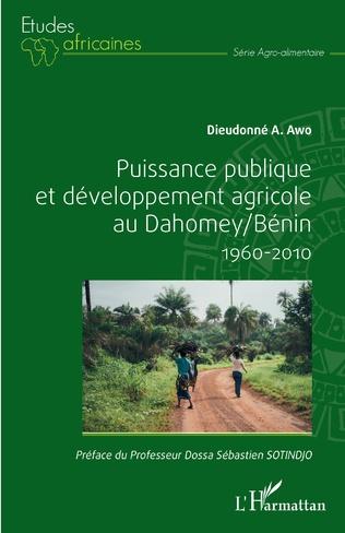 Couverture Puissance publique et développement agricole au Dahomey / Bénin 1960-2010