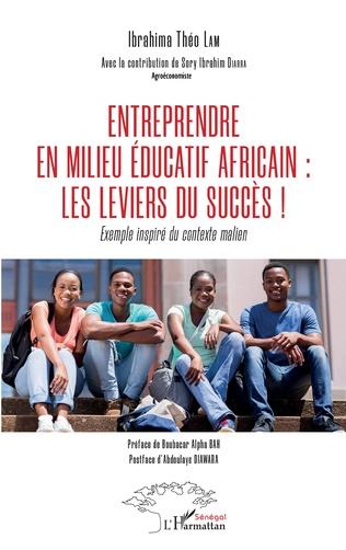 Couverture Entreprendre en milieu éducatif africain : les leviers du succès !