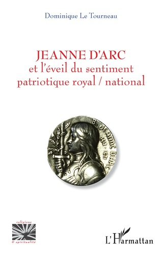 Couverture Jeanne d'Arc et l'éveil du sentiment patriotique royal / national