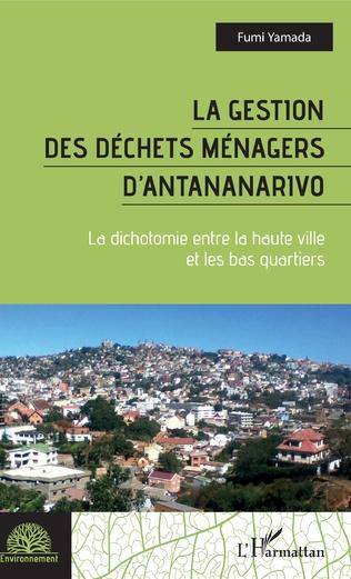 Couverture La gestion des déchets ménagers d'Antananarivo