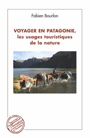 Couverture Voyager en Patagonie, les usages touristiques de la nature