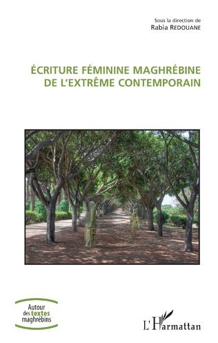 Couverture Ecriture féminine maghrébine de l'extrême contemporain