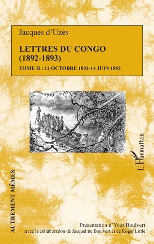 Couverture Lettres du Congo Tome 2 (1892-1893)