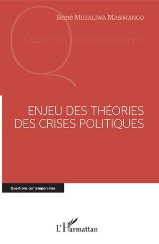 Couverture Enjeu des théories des crises politiques