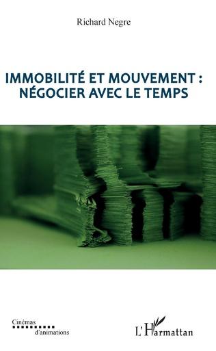 Couverture Immobilité et mouvement : négocier avec le temps