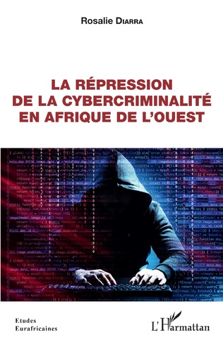 Couverture La répression de la cybercriminalité en Afrique de l'Ouest