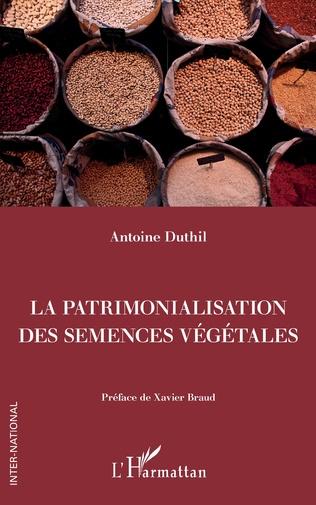 Couverture La patrimonalisation des semences végétales