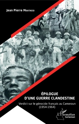 Couverture Épilogue d'une guerre clandestine. Verdict sur le génocide français au Cameroun (1954-1964)