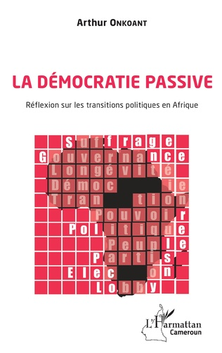 Couverture La démocratie passive. Réflexion sur les transitions politiques en Afrique