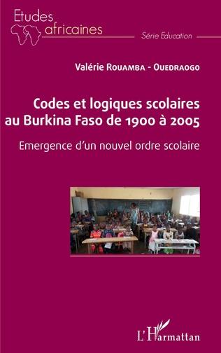 Couverture Codes et logiques scolaires au Burkina Faso de 1900 à 2005