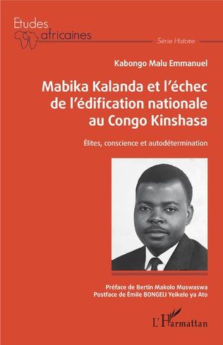 Couverture Mabika Kalanda et l'échec de l'édification nationale au Congo Kinshasa