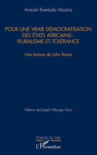 Couverture Pour une vraie démocratisation des États africains : pluralisme et tolérance
