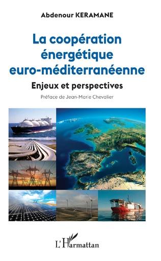 Couverture La coopération énergétique euro-méditerranéenne