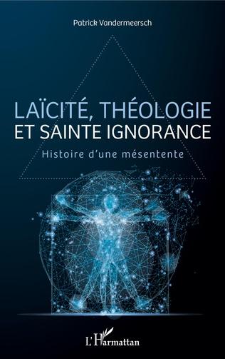 Couverture Laïcité, théologie et sainte ignorance