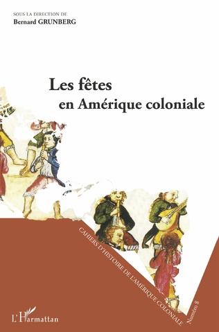 Couverture Les fêtes en Amérique coloniale