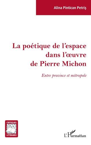 Couverture La poétique de l'espace dans l'oeuvre de Pierre Michon