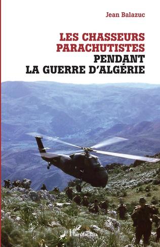Couverture Les chasseurs parachutistes pendant la guerre d'Algérie