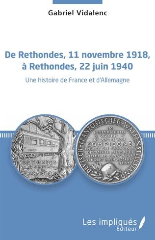 Couverture De Rethondes, 11 novembre 1918, à Rethondes, 22 juin 1940