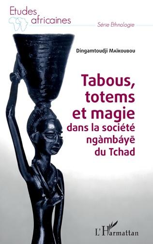 Couverture Tabous, totems et magie dans la société ngàmbáye du Tchad