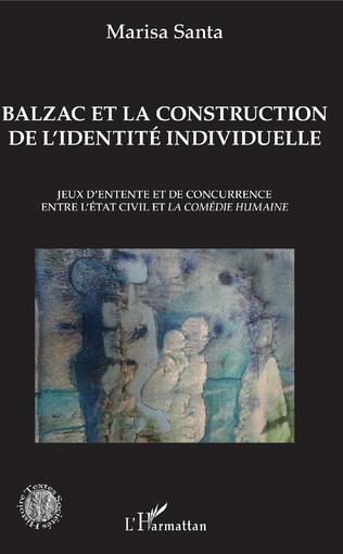 Couverture Balzac et la construction de l'identité individuelle