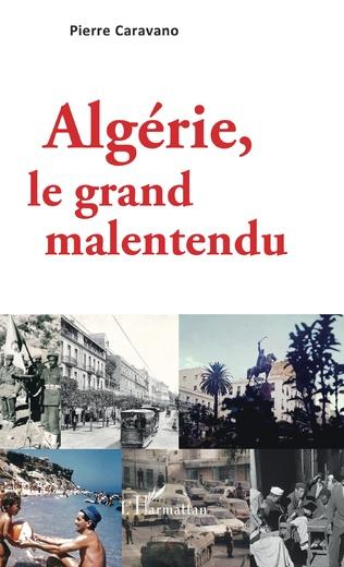 Couverture Algérie, le grand malentendu