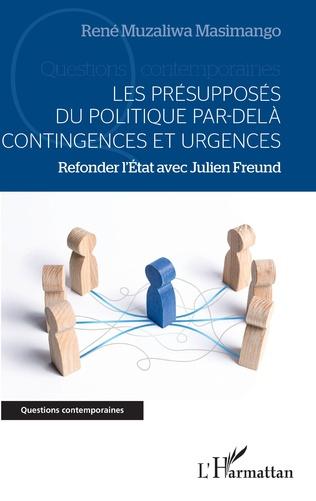Couverture Les présupposés du politique par-delà contingences et urgences