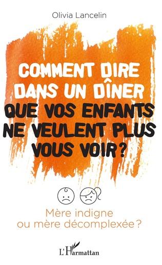 Couverture Comment dire dans un dîner que vos enfants ne veulent plus vous voir ?
