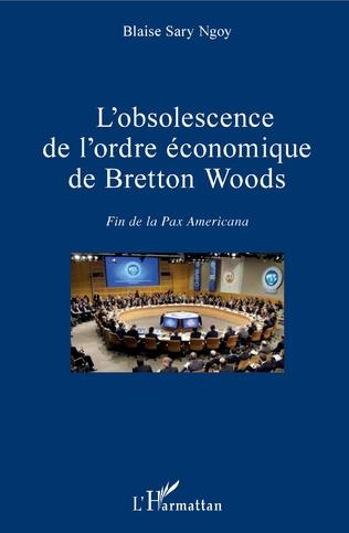 Couverture L'obsolescence de l'ordre économique de Bretton Woods