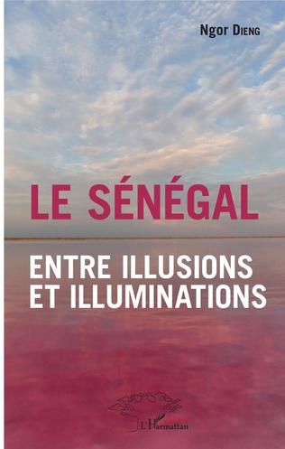 Couverture Le Sénégal entre illusions et illuminations