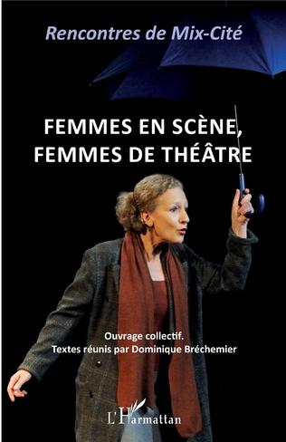 Couverture Femmes en scène, femmes de théâtre