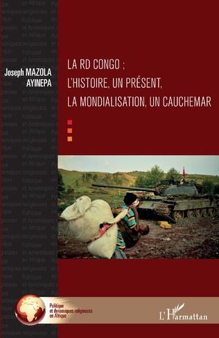 Couverture La RD Congo ; l'histoire, un présent, la mondialisation, un cauchemar