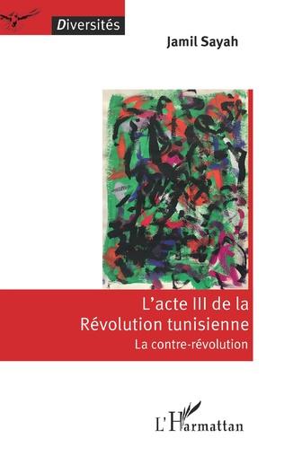Couverture L'acte III de la Révolution tunisienne