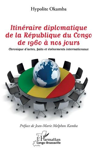 Couverture Itinéraire diplomatique de la République du Congo de 1960 à nos jours