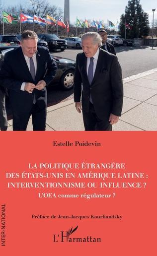 Couverture La politique étrangère des Etats-Unis en Amérique Latine : interventionnisme ou influence ?