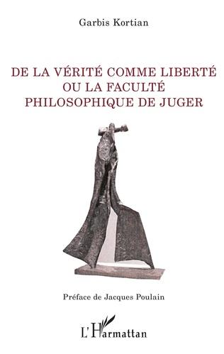 Couverture De la vérité comme liberté ou la faculté philosophique de juger
