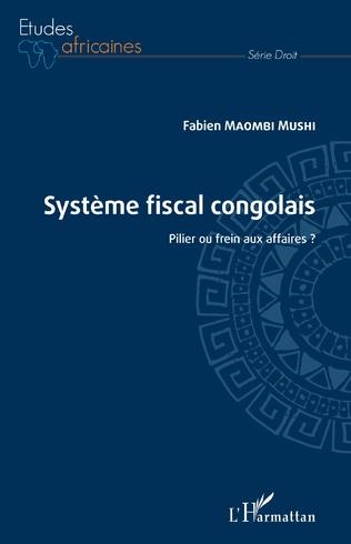 Couverture Système fiscal congolais. Pilier ou frein aux affaires ?