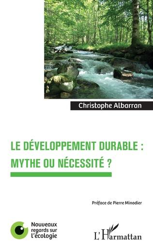 Couverture Le développement durable : mythe ou nécessité ?