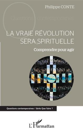 Couverture La vraie révolution sera spirituelle