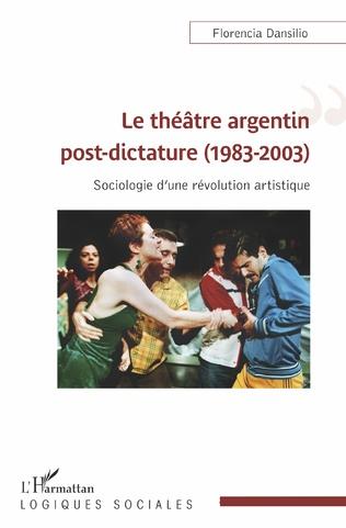 Couverture Le théâtre argentin post-dictature (1983-2003)