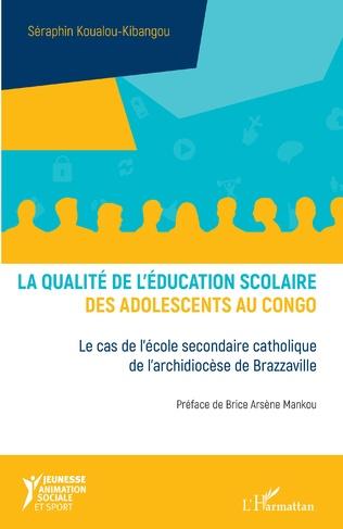 Couverture La qualité de l'éducation scolaire des adolescents au Congo