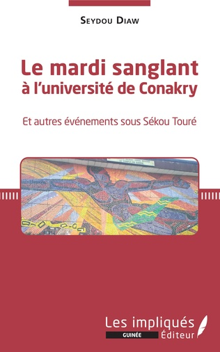 Couverture Le mardi sanglant à l'université de Conakry