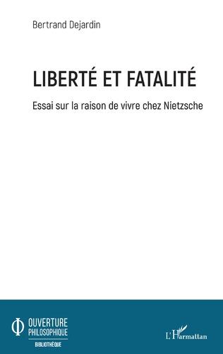 Couverture Liberté et fatalité