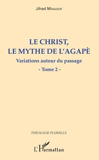Couverture Le Christ, le mythe de l'agapè