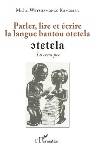 Couverture Parler, lire et écrire la langue bantoue otetela