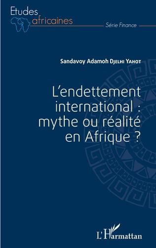 Couverture L'endettement international : mythe ou réalité en Afrique ?