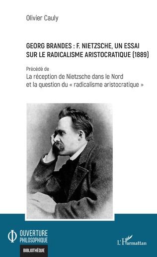 Couverture Georg Brandes : F. Nietzsche, un essai sur le radicalisme aristocratique (1889)