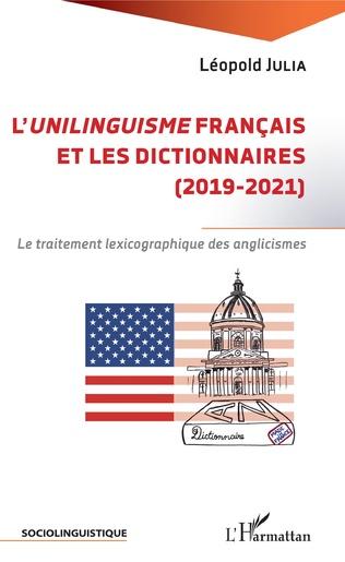 Couverture L'unilinguisme français et les dictionnaires (2019-2021)