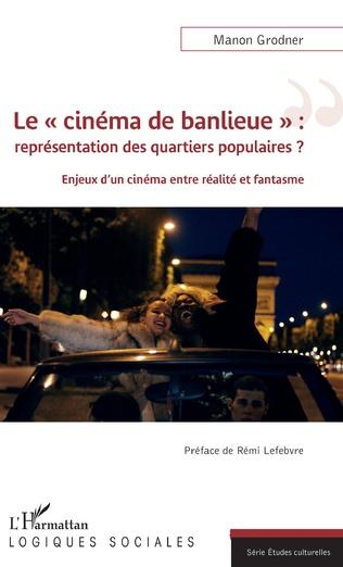 Couverture Le « cinéma de banlieue » : représentation des quartiers populaires ?